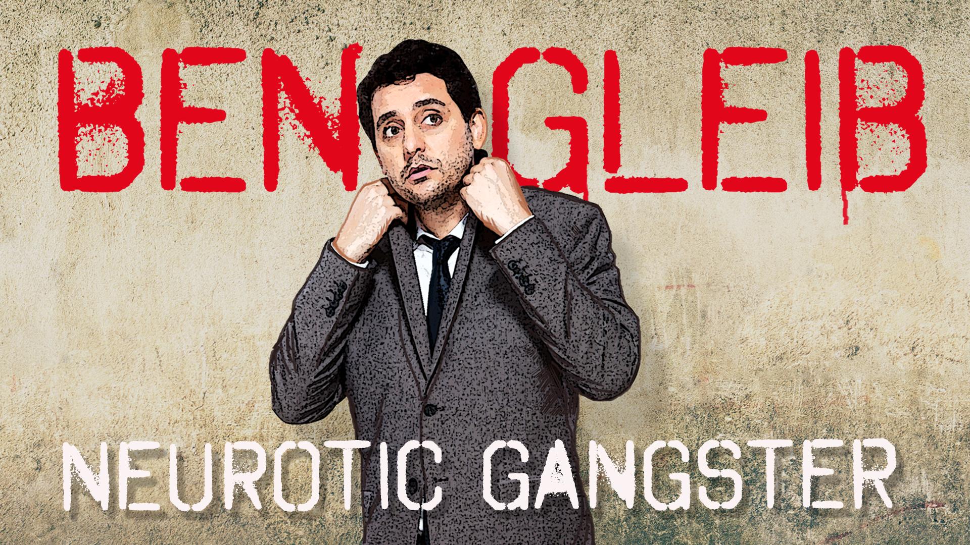 Ben Gleib: Neurotic Gangster