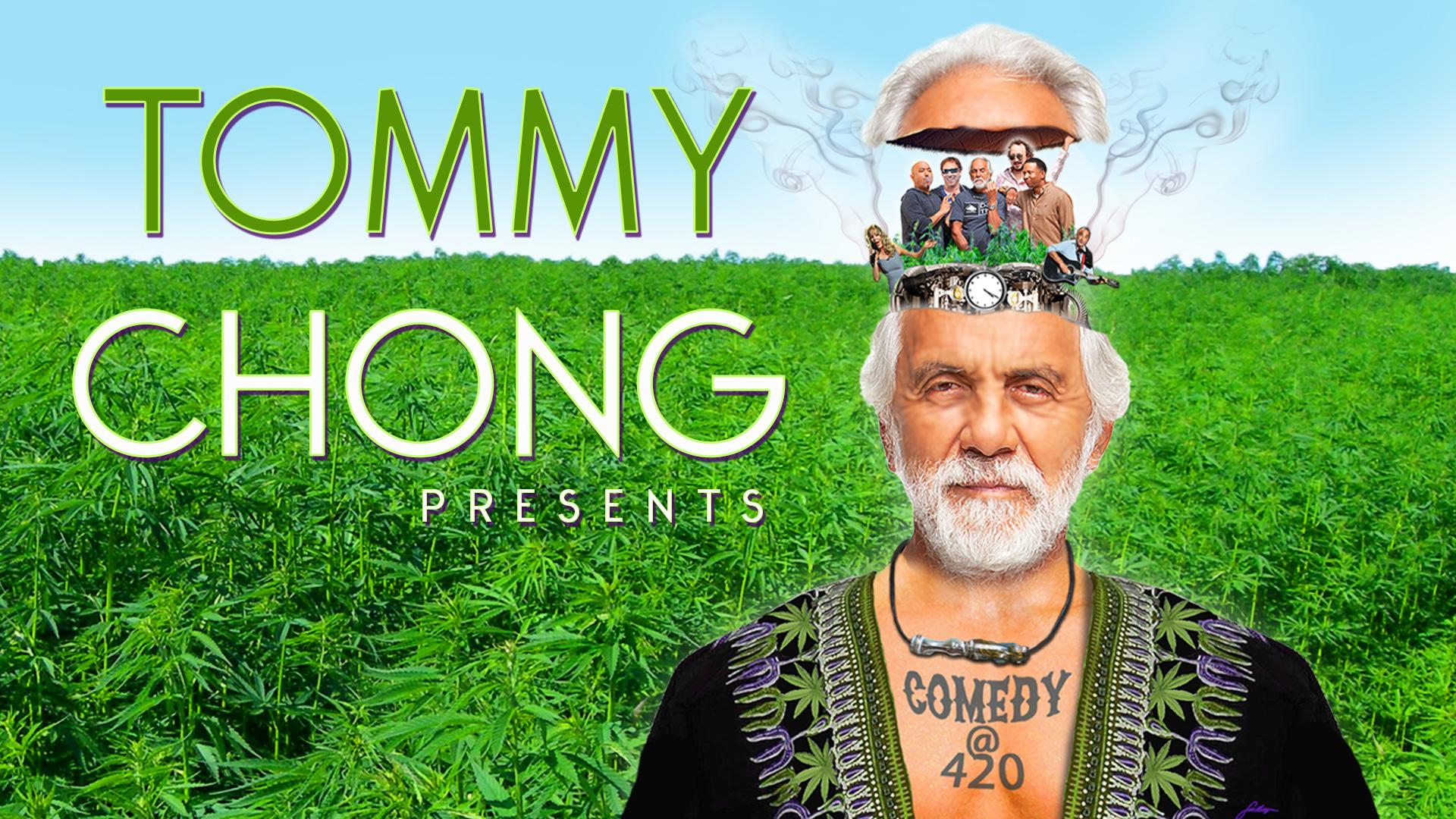Tommy Chong Presents Comedy At 420