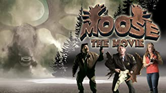 MOOSE: The Movie