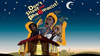 Don't Shoot The Pharmacist!