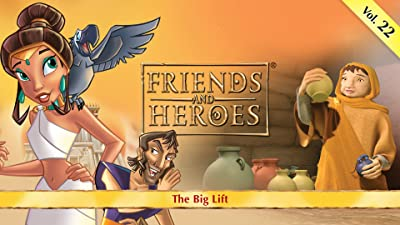 Friends and Heroes, Volume 22 - The Big Lift