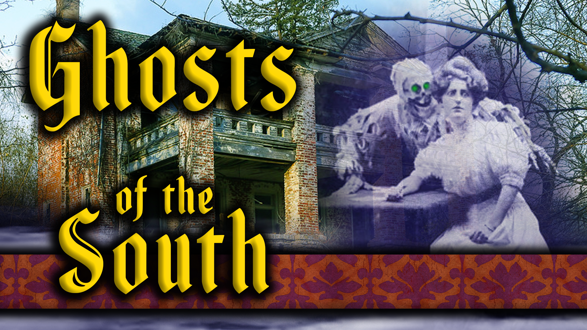 Ghosts of the South