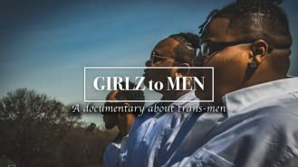 Girlz to Men: A Documentary about Trans-Men