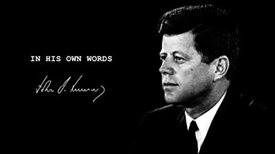 In His Own Words - John F. Kennedy