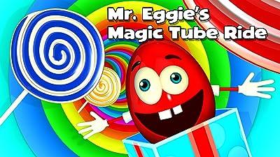 Mr. Eggie's Magic Tube Ride