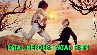 Fatal Needles, Fatal Fist