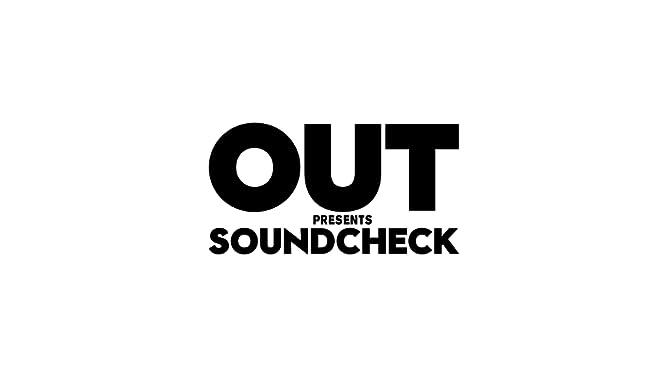 Out Presents: Soundcheck