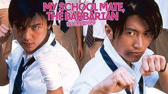 My School Mate, The Barbarian
