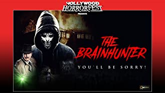 Hollywood HorrorFest Presents: Brain Hunter