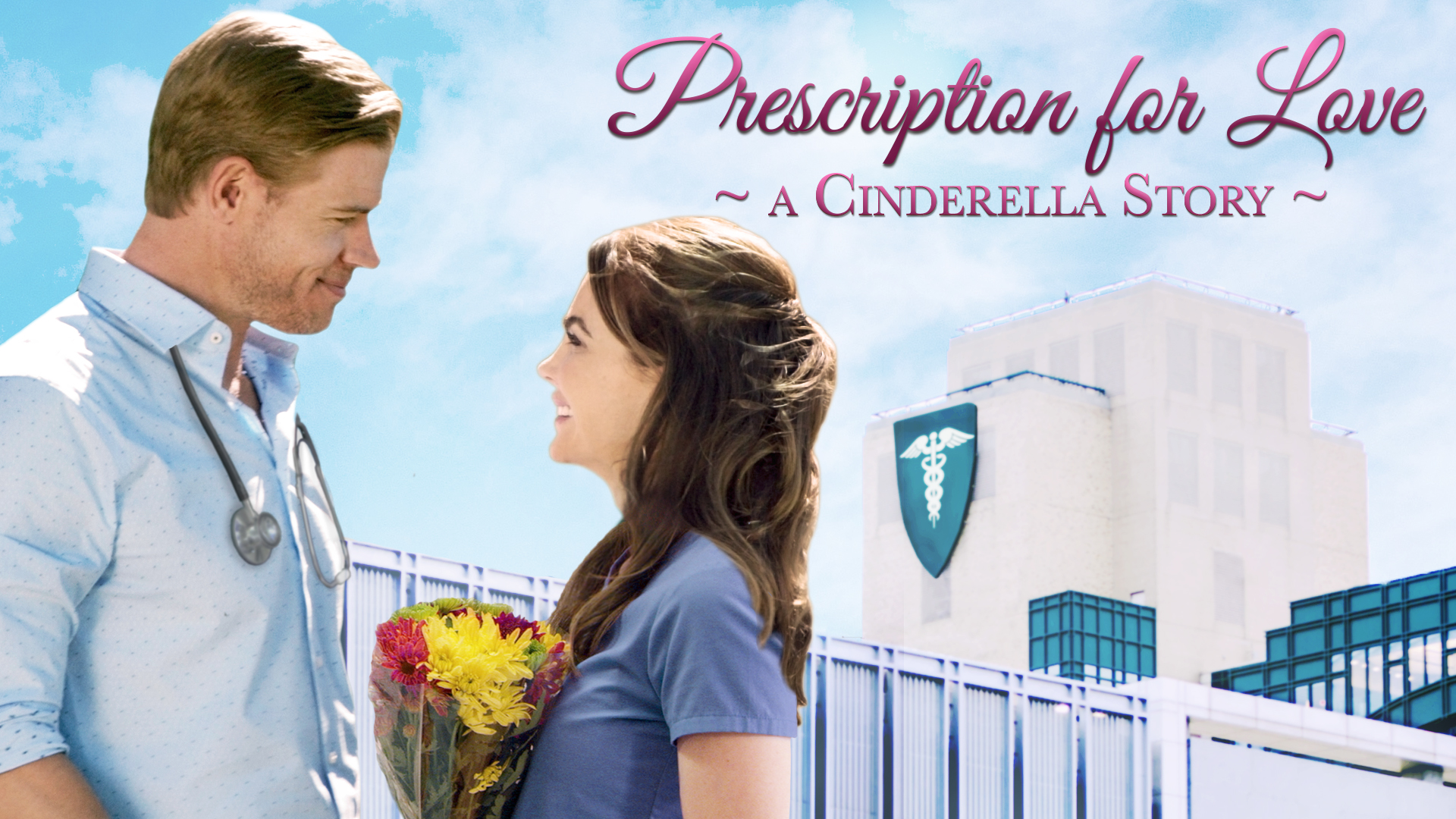 Prescription for Love: A Cinderella Story