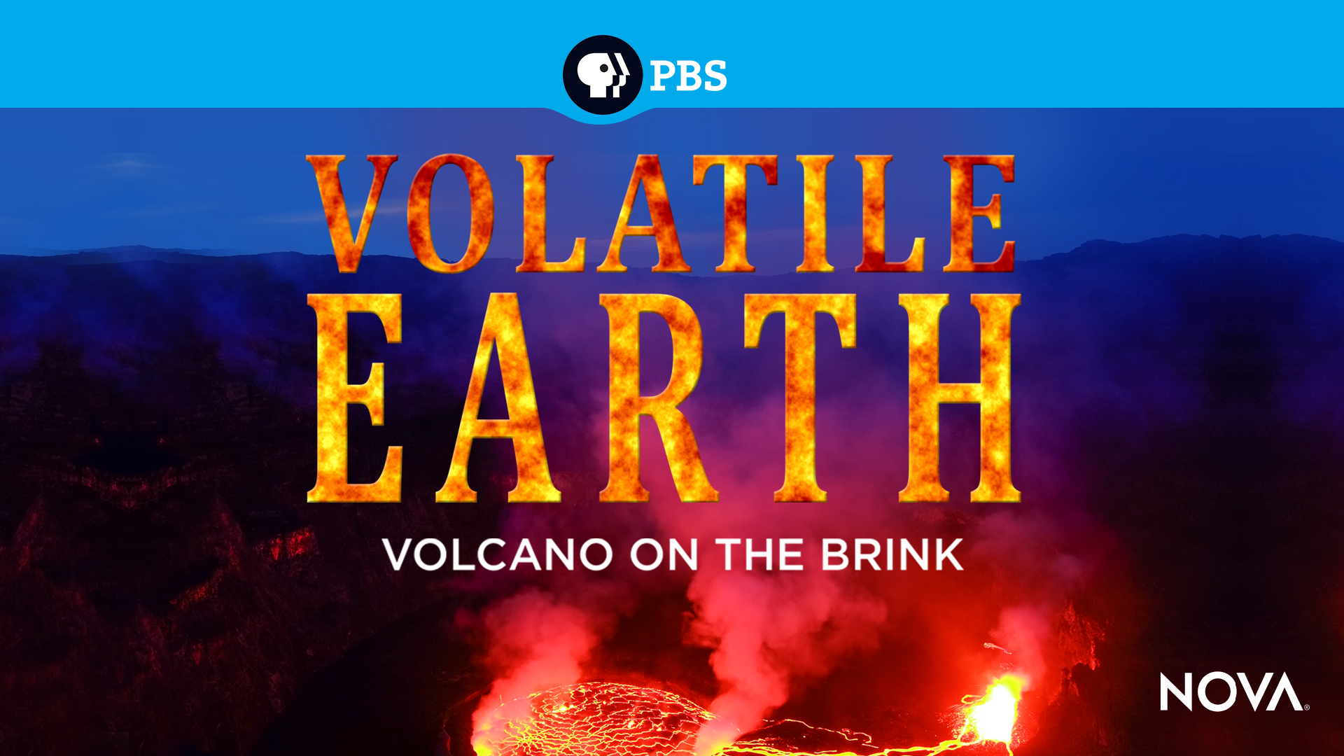 NOVA:Volatile Earth : Volcano on the Brink