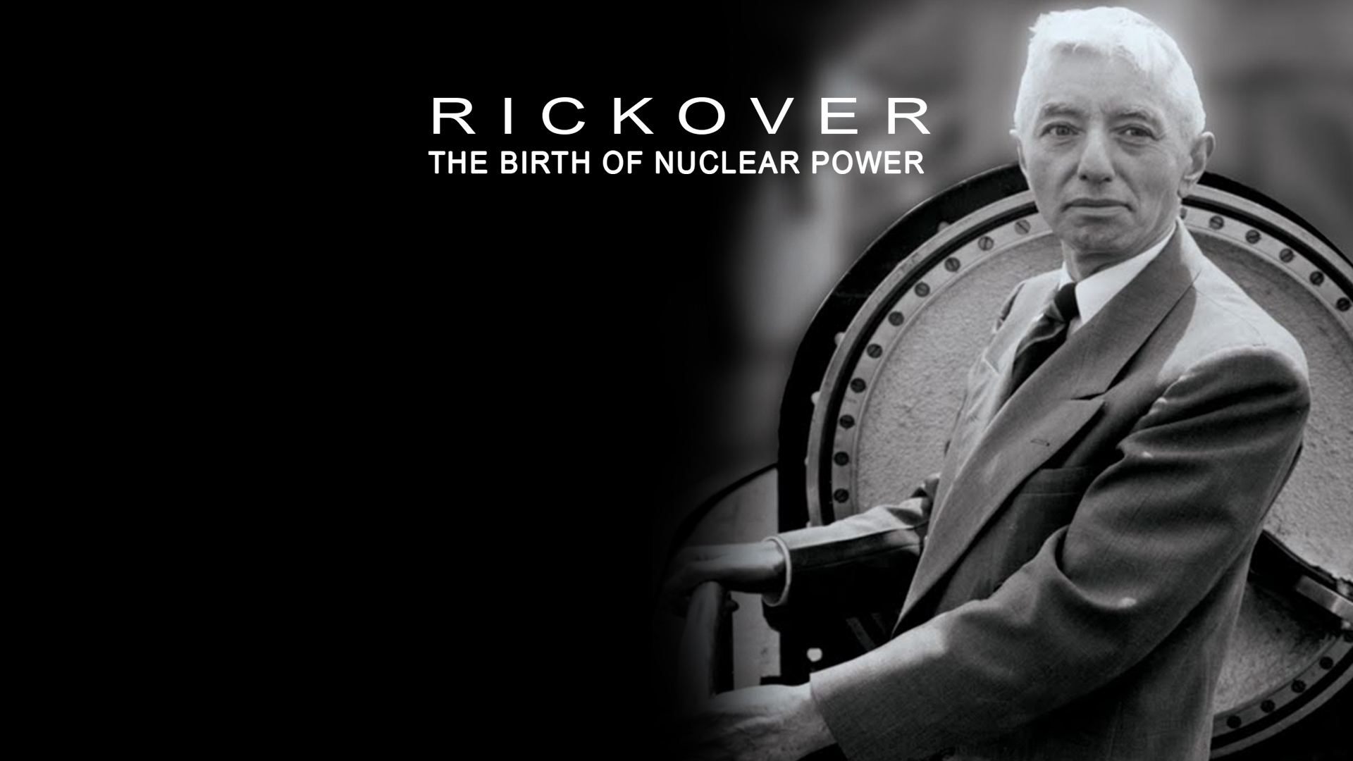 Rickover: The Birth of Nuclear Power
