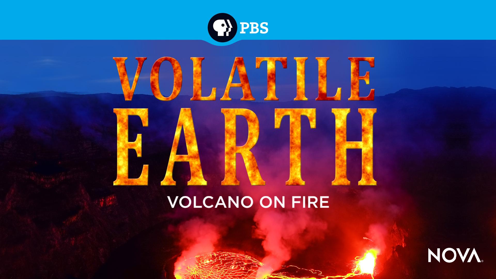 NOVA: Volatile Earth - Volcano on Fire