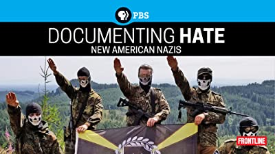 FRONTLINE: Documenting Hate: New American Nazis