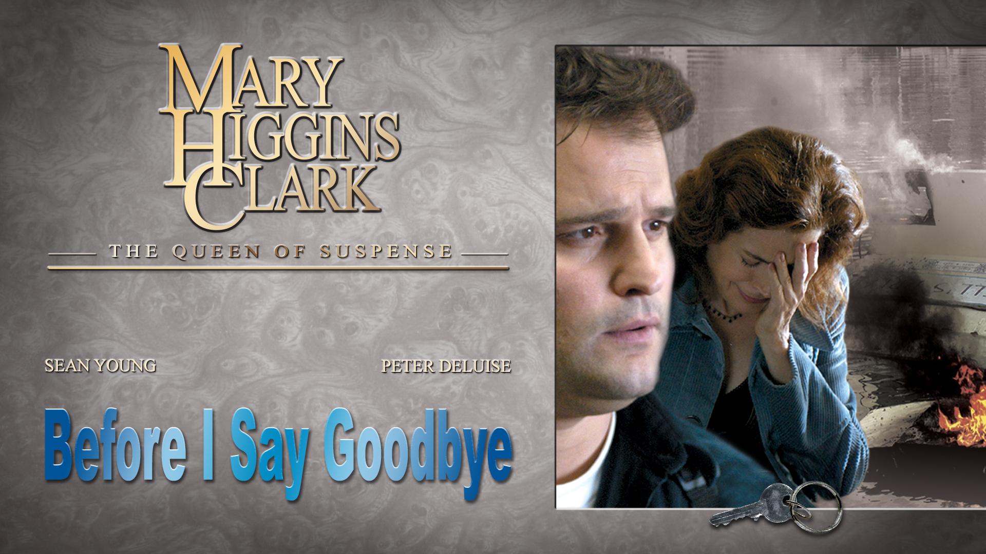 Mary Higgins Clark's: Before I Say Goodbye