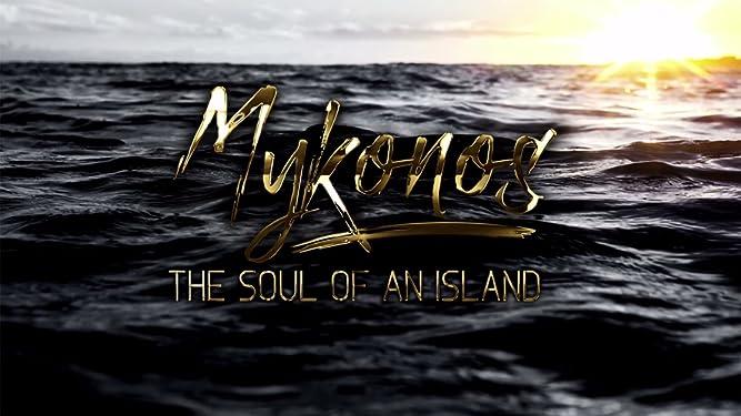 Mykonos: The Soul of an Island