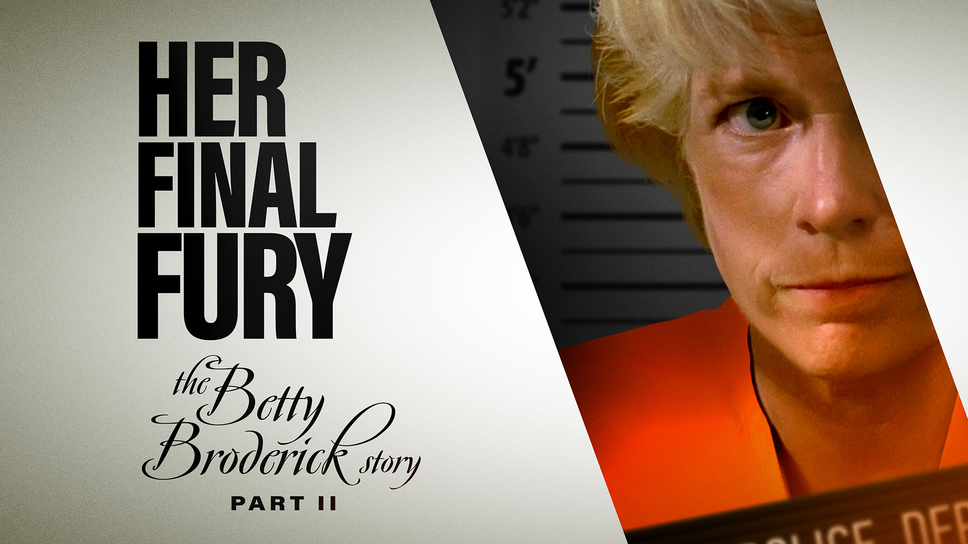 Her Final Fury: The Betty Broderick Story Part II