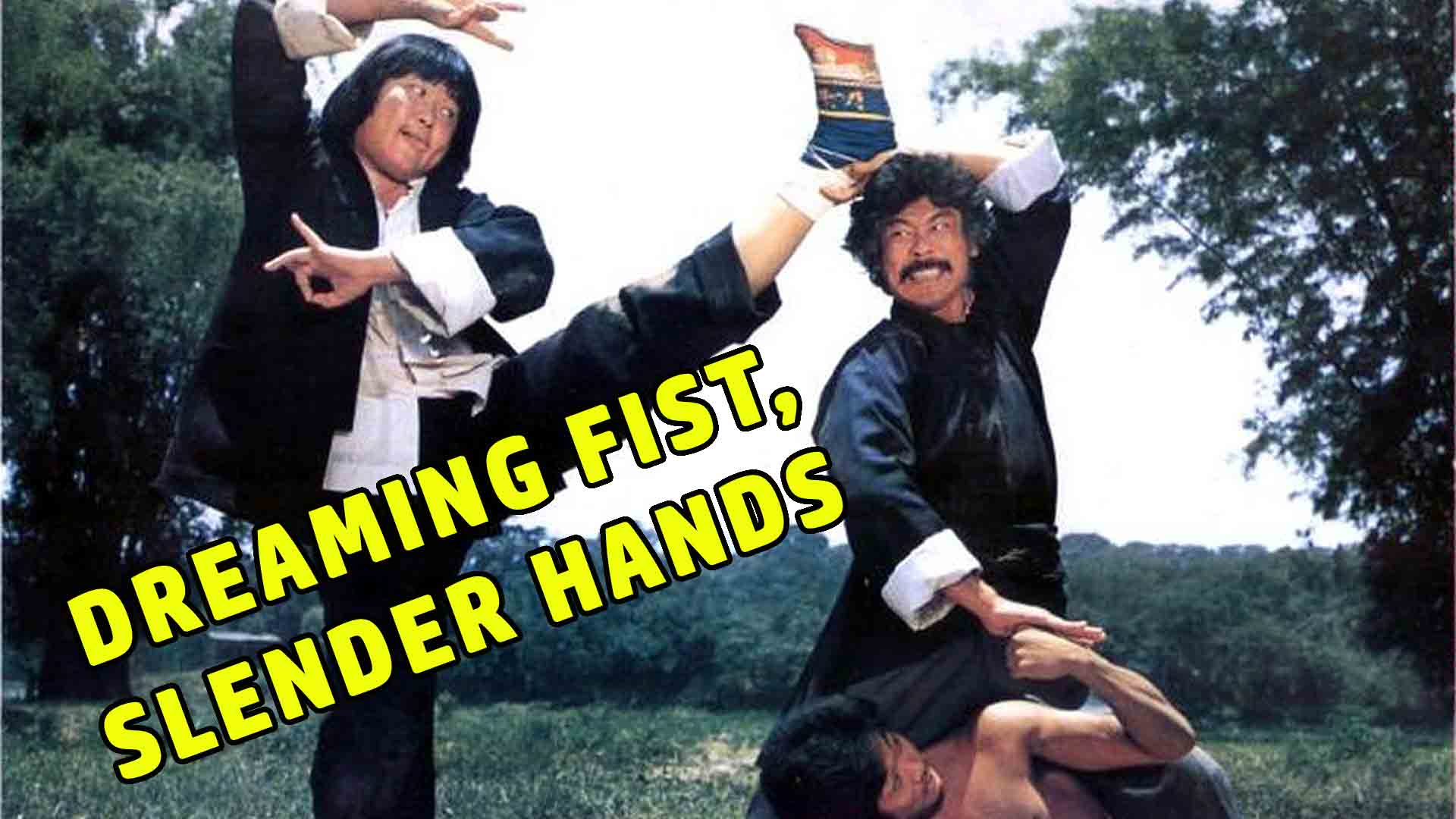 Dreaming Fist, Slender Hands
