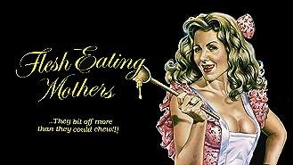 Flesh Eating Mothers