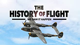 The History of Flight: We Saw It Happen