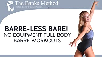 Barre-less Barre! No Equipment Full Body Barre Workouts | The Banks Method