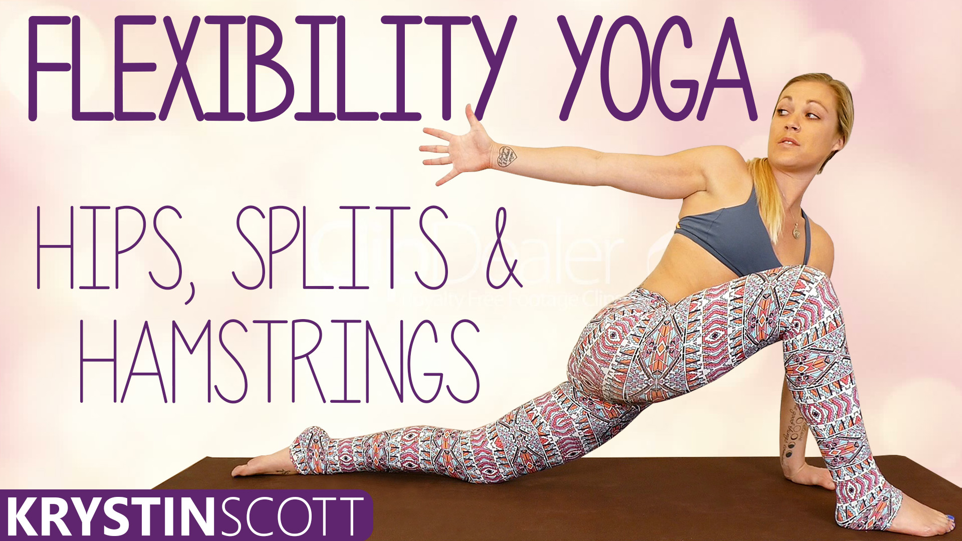 Flexibility Yoga, Hips, Splits & Hamstrings - Krystin Scott