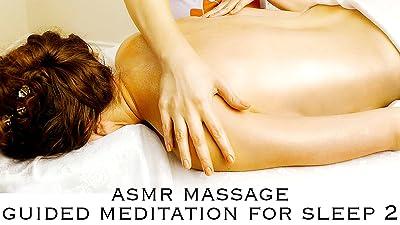 ASMR Massage Guided Meditation For Sleep 2