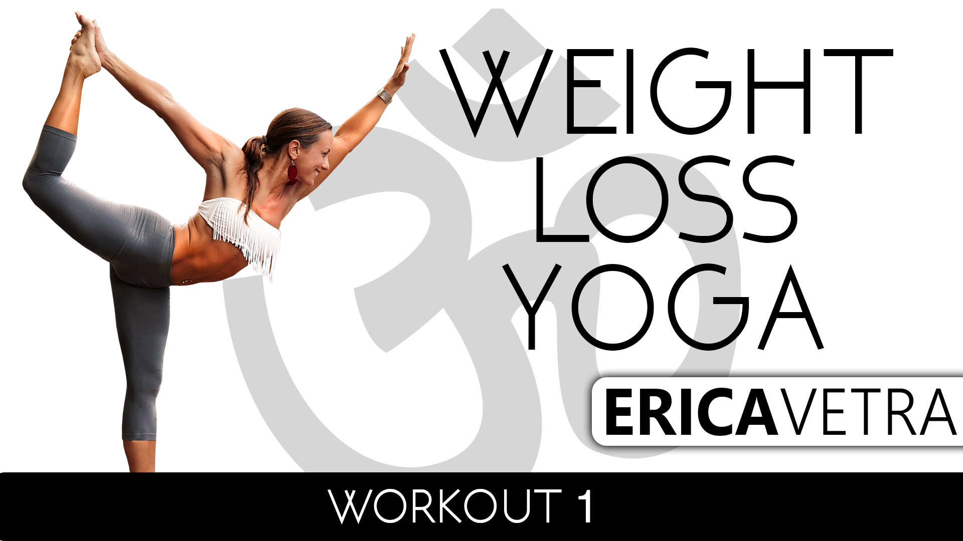 Weight Loss Yoga Workout 1 - Erica Vetra