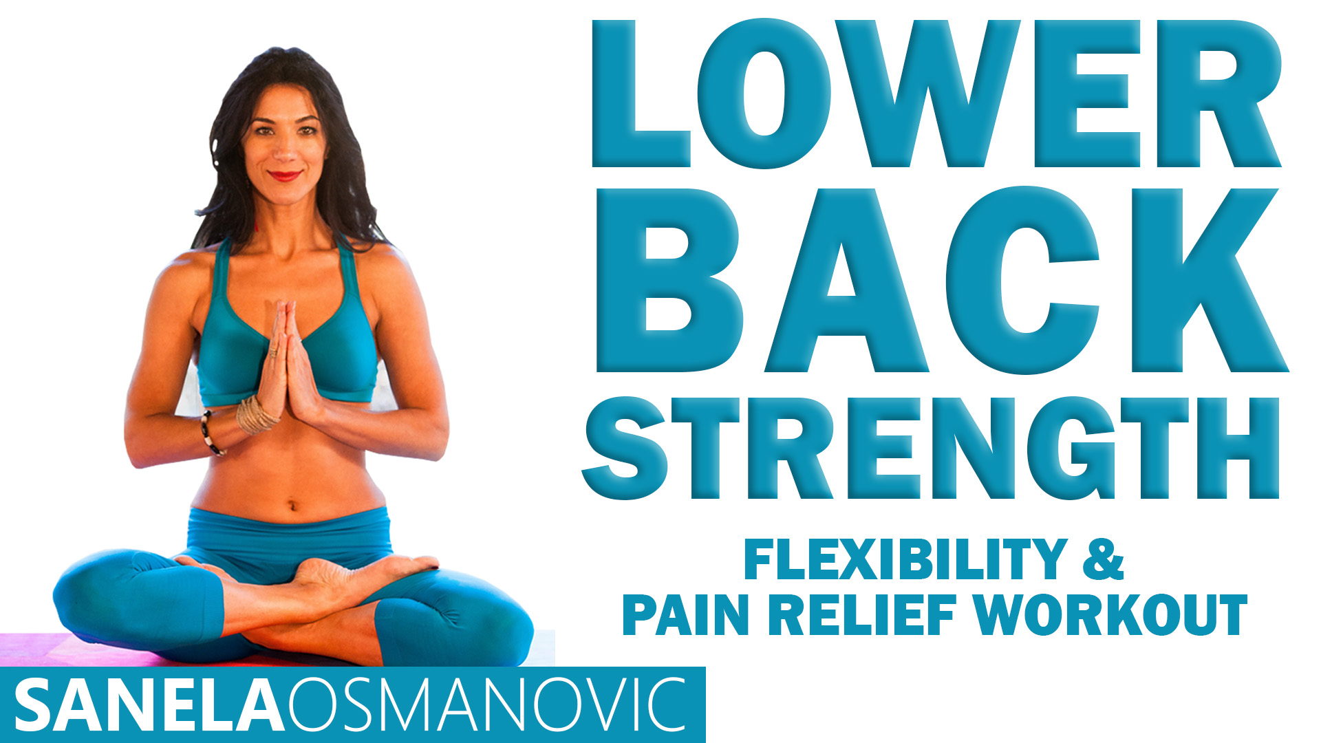 Lower Back Strength - Flexibility & Pain Relief Workout