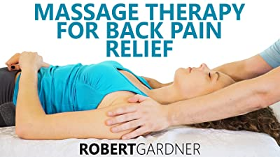 Massage Therapy For Back Pain Relief - Robert Gardner