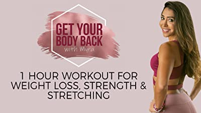 1 Hour Workout for Weight Loss, Strength, and Stretching | Get Your Body Back with Myra