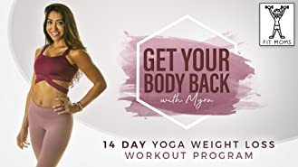 Get Your Body Back for Beginners! 14 Day Yoga Weight Loss Workout Program