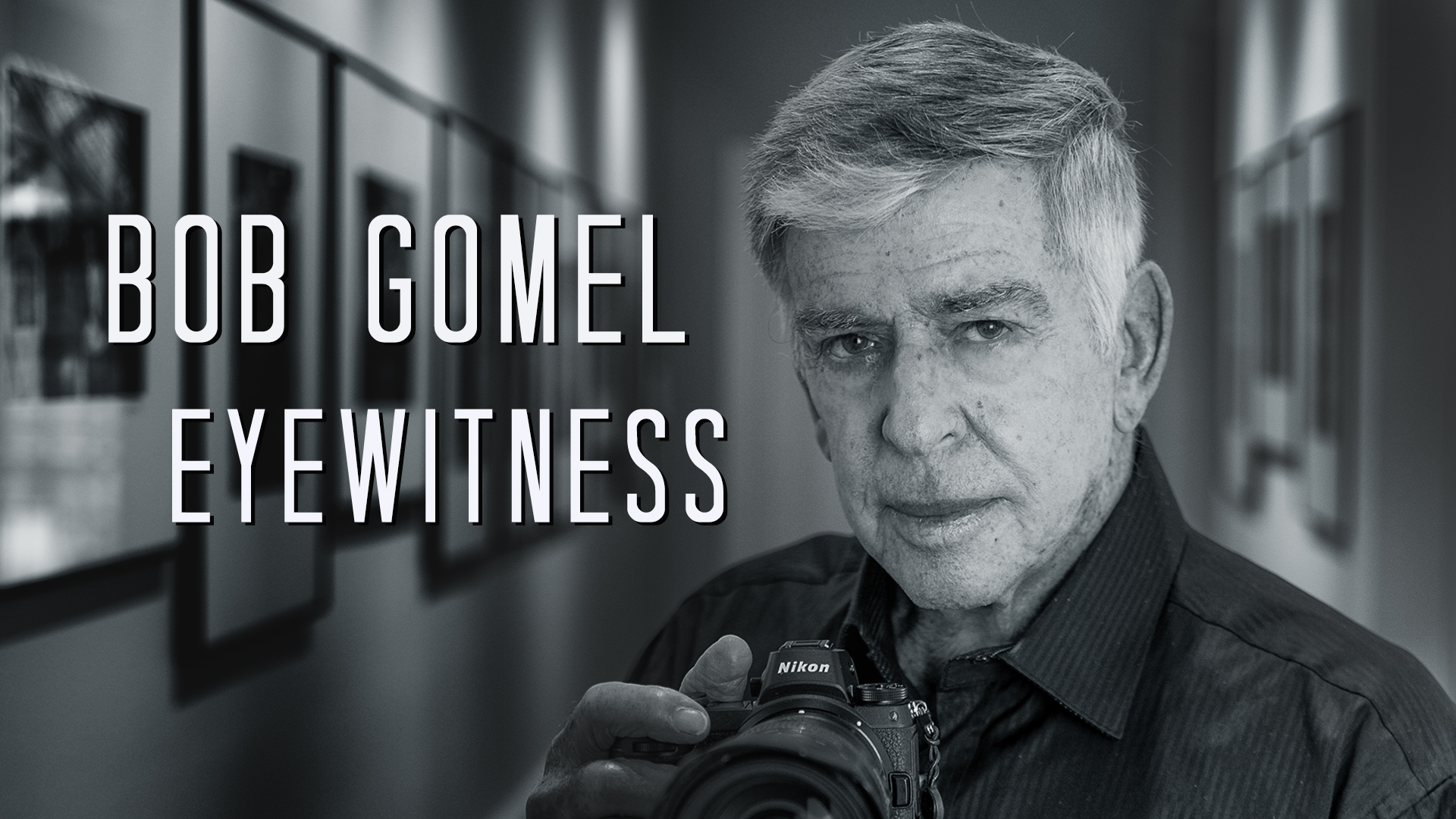 Bob Gomel : Eyewitness