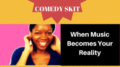 When Music Becomes Your Reality - Comedy Skit