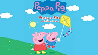 Peppa Pig: Flying a Kite and other stories