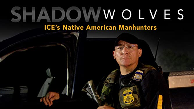 Shadow Wolves: ICE's Native American Manhunters
