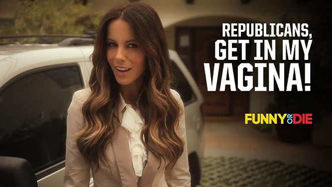 Republicans, Get In My Vagina!