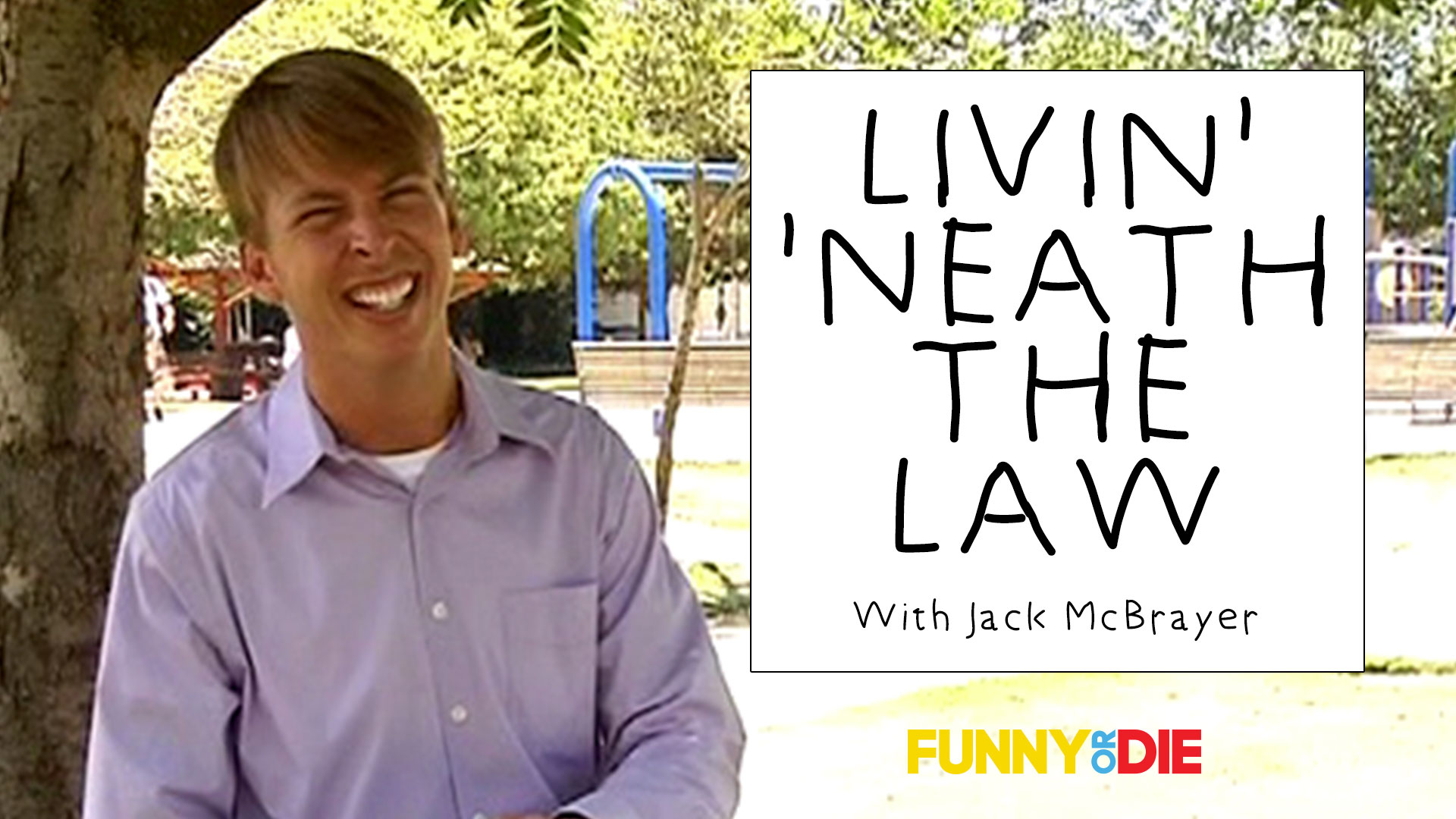 Livin' 'Neath The Law with Jack McBrayer