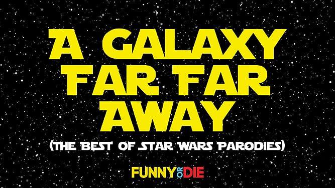 A Galaxy Far Far Away (The Best Of Star Wars Parodies)
