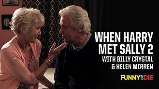 When Harry Met Sally 2 with Billy Crystal & Helen Mirren