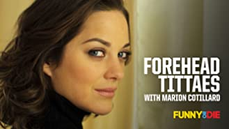 Forehead Tittaes with Marion Cotillard