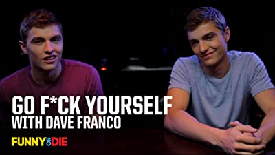 Go F*ck Yourself with Dave Franco