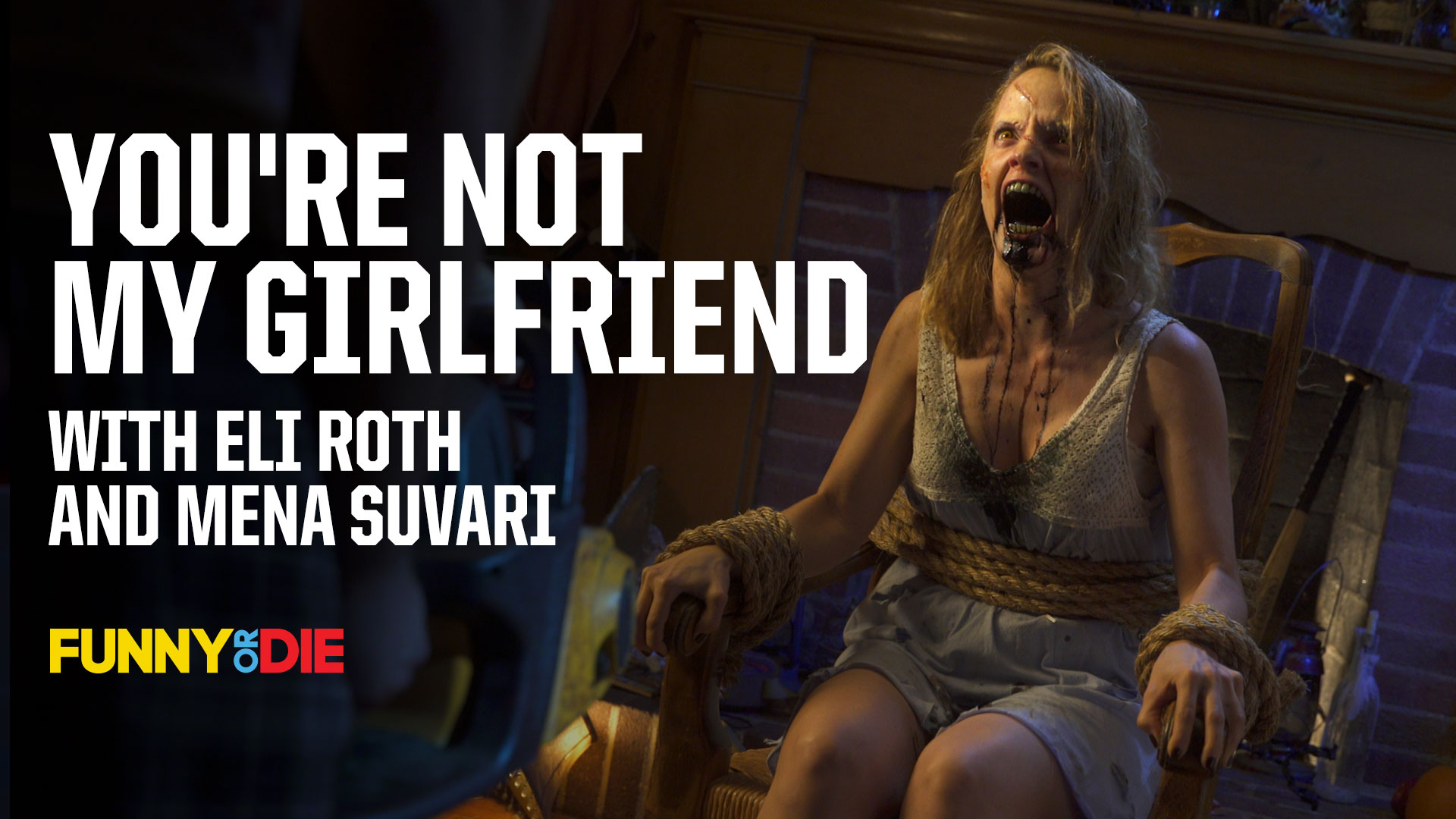 You're Not My Girlfriend with Eli Roth And Mena Suvari