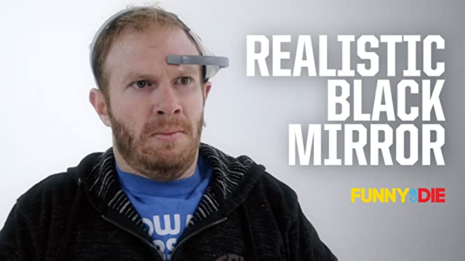 Realistic Black Mirror