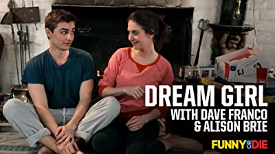 Dream Girl with Dave Franco & Alison Brie