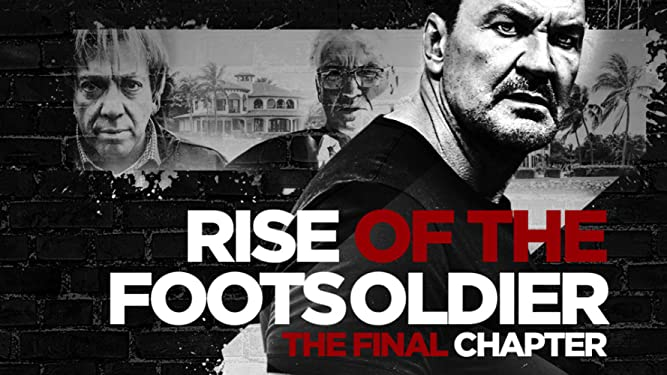 Rise of the Footsoldier: The Final Chapter