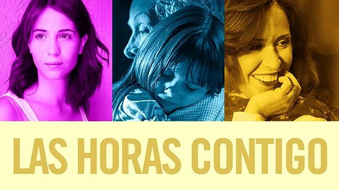 The Hours With You (Las Horas Contigo) (English Subtitled)