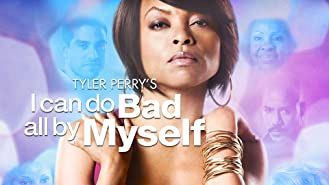 Tyler Perry's I Can Do Bad All By Myself
