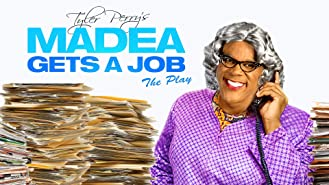 Tyler Perry's Madea Gets a Job (Stage Play)