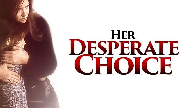 Her Desperate Choice